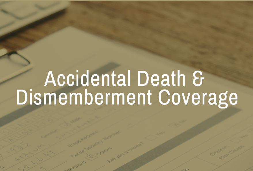 Accidental Death and Dismemberment Coverage