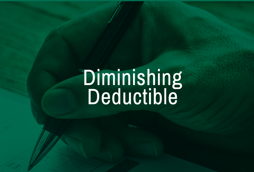 Diminishing Deductible